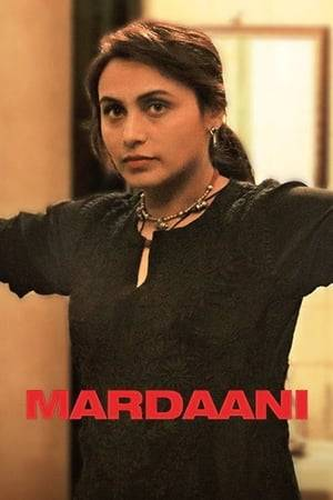 Watch Mardaani Online