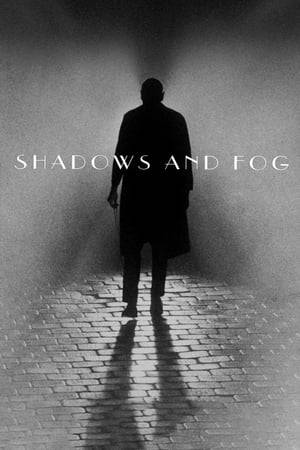 Watch Shadows and Fog Online