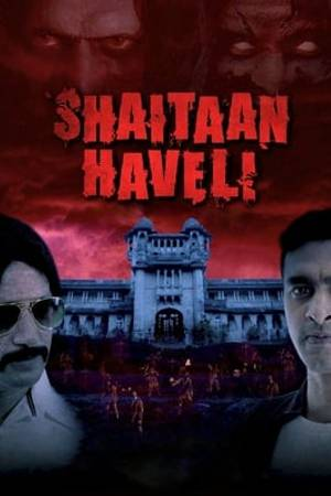 Watch Shaitaan Haveli Online