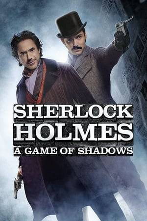Watch Sherlock Holmes: A Game of Shadows Online