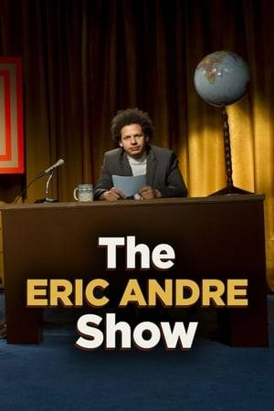 Watch The Eric Andre Show Online