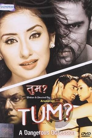 Watch Tum: A Dangerous Obsession Online