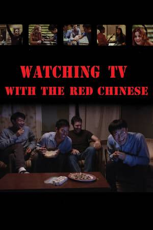 Watch Watching TV With the Red Chinese Online