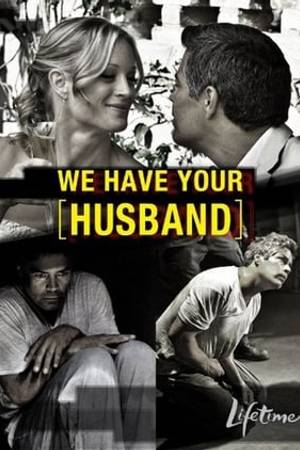 Watch We Have Your Husband Online