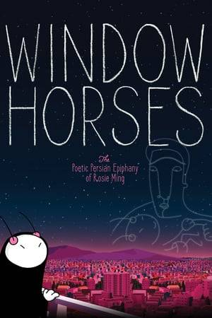 Watch Window Horses: The Poetic Persian Epiphany of Rosie Ming Online