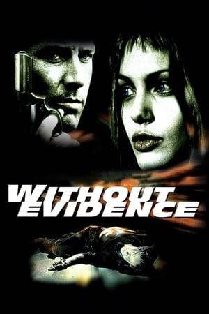 Watch Without Evidence Online