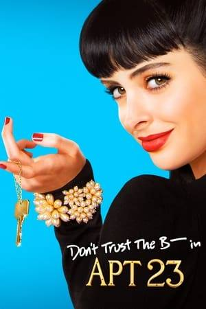 Watch Don't Trust the B---- in Apartment 23 Online