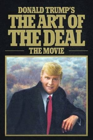 Watch Donald Trump's The Art of the Deal: The Movie Online