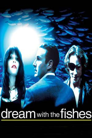 Watch Dream with the Fishes Online