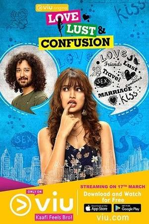 Watch Love Lust and Confusion Online