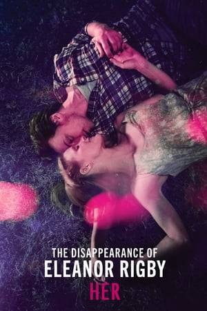 Watch The Disappearance of Eleanor Rigby: Her Online