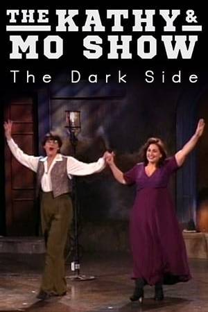 Watch The Kathy & Mo Show: The Dark Side Online
