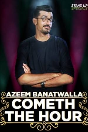 Watch Azeem Banatwalla: Cometh The Hour Online