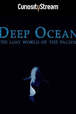 Watch Deep Ocean: The Lost World of the Pacific Online