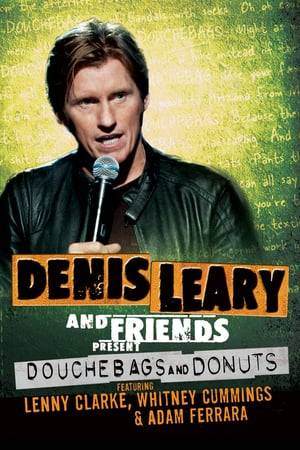 Watch Denis Leary and Friends Present: Douchebags and Donuts Online