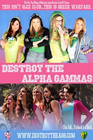 Watch Destroy the Alpha Gammas Online