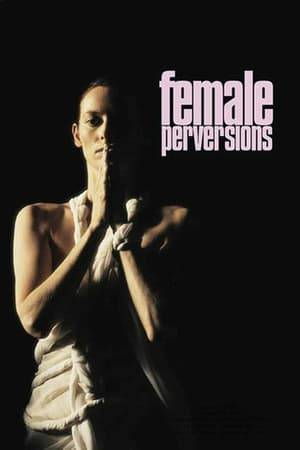Watch Female Perversions Online