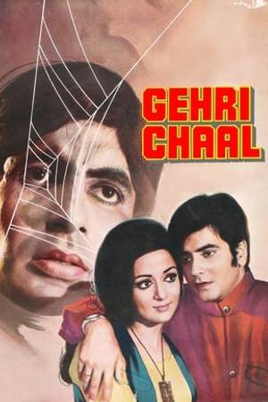 Watch Gehri Chaal Online