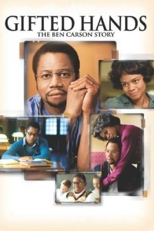 Watch Gifted Hands: The Ben Carson Story Online