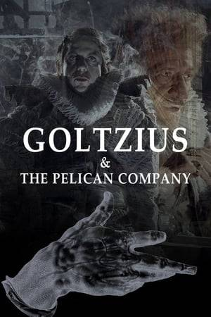 Watch Goltzius and the Pelican Company Online