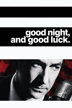 Watch Good Night, and Good Luck. Online