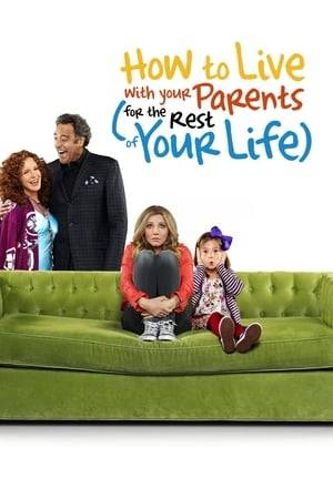 Watch How to Live With Your Parents (For the Rest of Your Life) Online