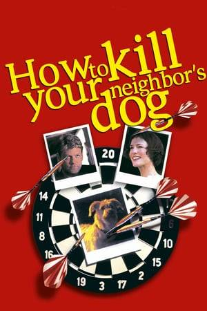 Watch How to Kill Your Neighbor's Dog Online