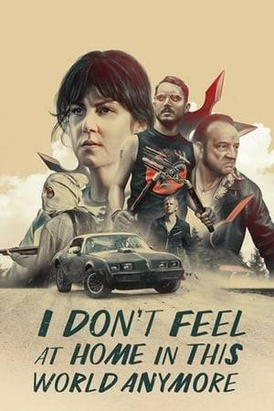 Watch I Don't Feel at Home in This World Anymore Online