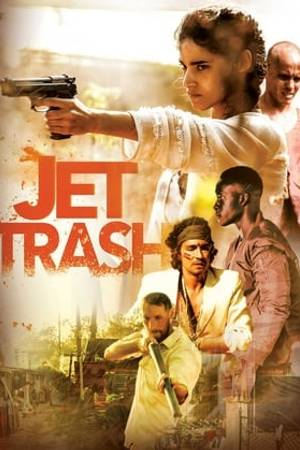 Watch Jet Trash Online