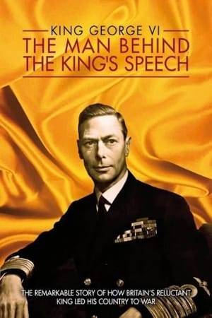 Watch King George VI: The Man Behind the King's Speech Online