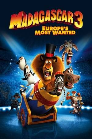 Watch Madagascar 3: Europe's Most Wanted Online
