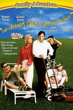 Watch No Dessert, Dad, Till You Mow the Lawn Online