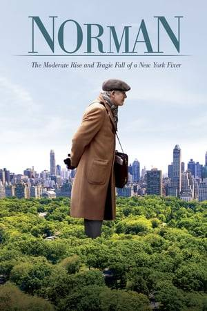 Watch Norman: The Moderate Rise and Tragic Fall of a New York Fixer Online
