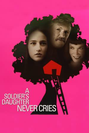 Watch A Soldier's Daughter Never Cries Online