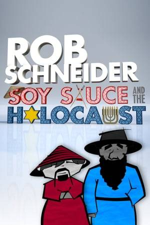 Watch Rob Schneider: Soy Sauce and the Holocaust Online