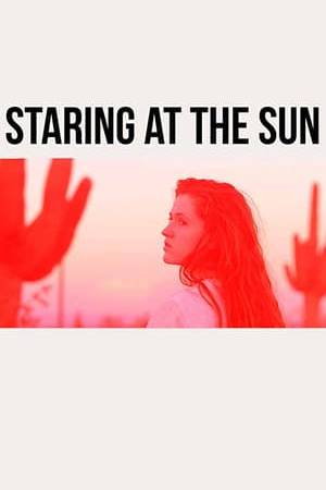 Watch Staring at the Sun Online
