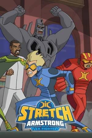 Watch Stretch Armstrong & the Flex Fighters Online