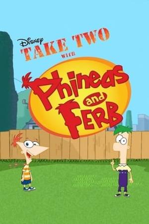 Watch Take Two with Phineas and Ferb Online