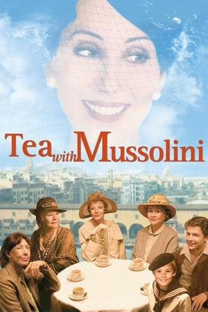 Watch Tea with Mussolini Online