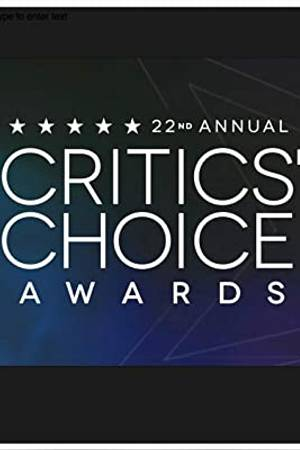 Watch The 22nd Annual Critics' Choice Awards Online