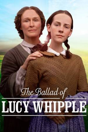Watch The Ballad of Lucy Whipple Online