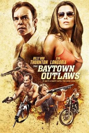 Watch The Baytown Outlaws Online