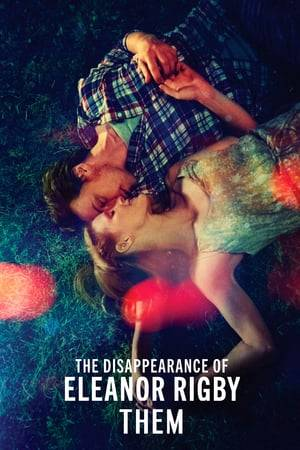 Watch The Disappearance of Eleanor Rigby: Them Online