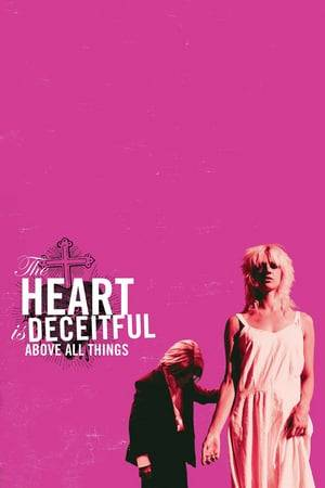 Watch The Heart is Deceitful Above All Things Online
