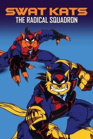 Watch SWAT Kats: The Radical Squadron Online