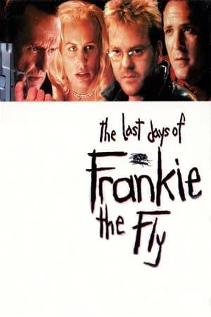 Watch The Last Days of Frankie the Fly Online