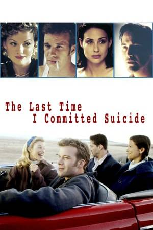 Watch The Last Time I Committed Suicide Online