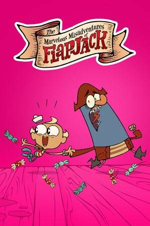 Watch The Marvelous Misadventures of Flapjack Online