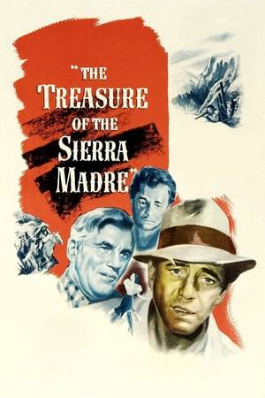Watch The Treasure of the Sierra Madre Online