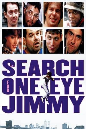 Watch The Search for One-eye Jimmy Online